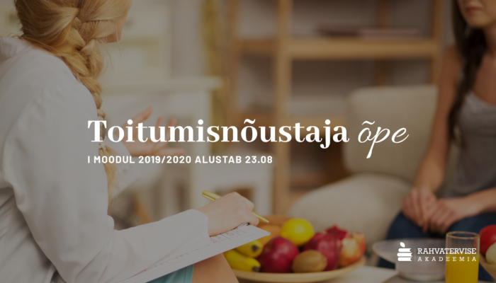 Tule õppima ja sinust saab toitumisnõustaja - aita iseennast ja nõusta teisi - alustame 23.08.19