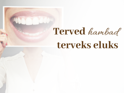 Terved hambad terveks eluks