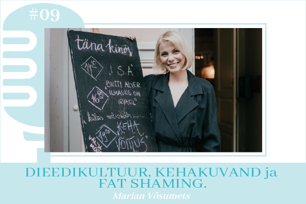 Marian Võsumets - dieedikultuur, kehakuvand, fat shaming