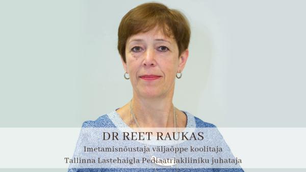 Imetamisnõustaja väljaõppe koolitaja - Dr Reet Raukas