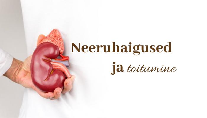 Neeruhaigused ja toitumine